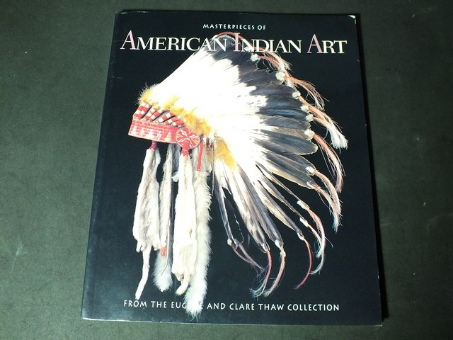 Masterpieces of American Indian Art from the Eugene and Clare Thaw Collection พิมพ์ปี 1995